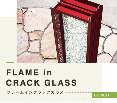 FLAME in CRACK GLASS